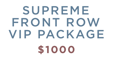 SUPREME FRONT ROW VIP PACKAGE