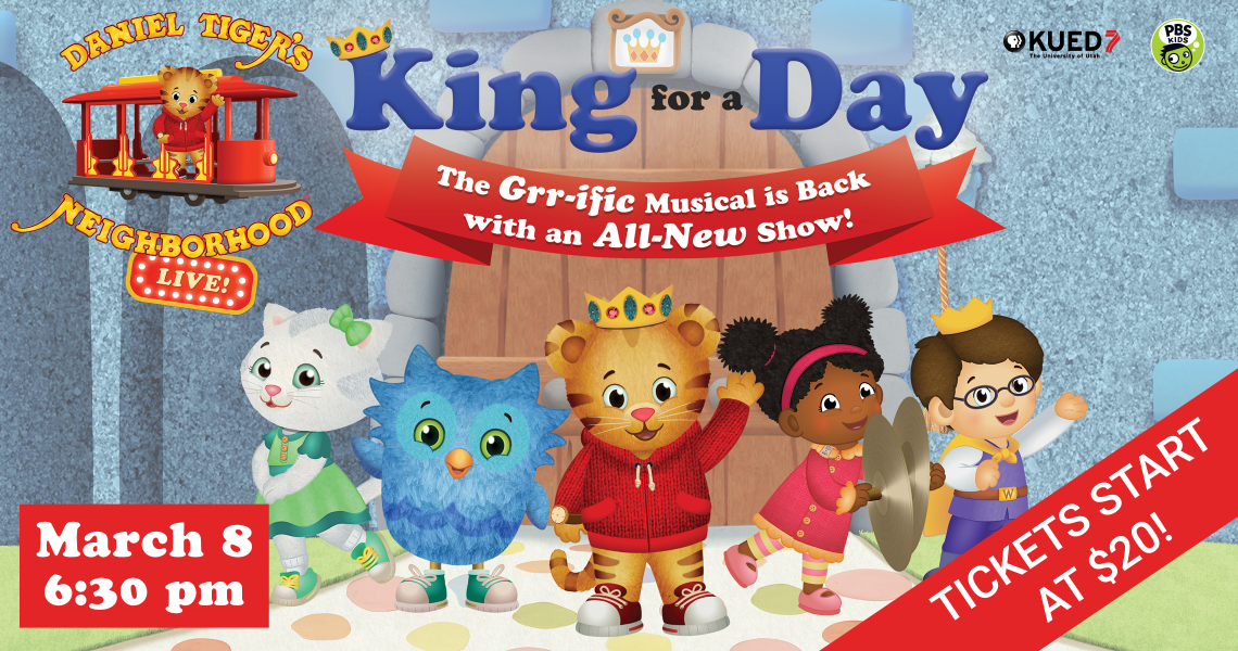 Daniel Tiger\'s Neighborhood Live: King for a Day - Live at the Eccles