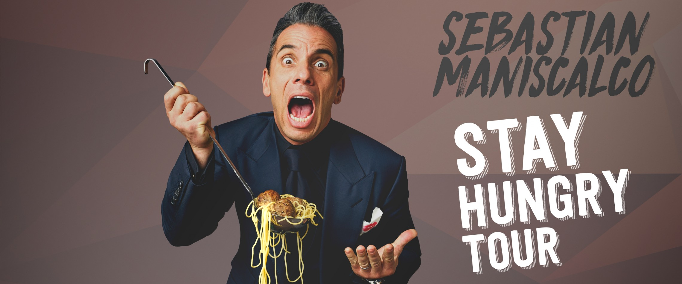 Sebastian Maniscalco: Stay Hungry Tour - Live at the Eccles