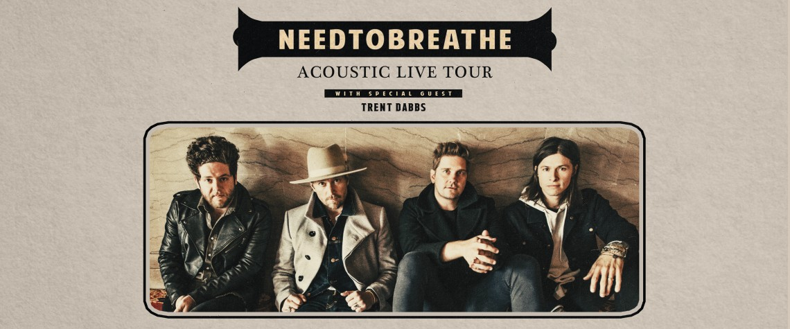 NEEDTOBREATHE with Special Guest Trent Dabbs