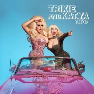 Trixie and Katya Live!